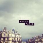 Hello Paris…