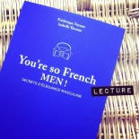 You're so French, MEN