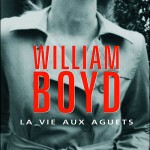 La vie aux aguets, de William Boyd