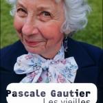 Les vieilles, de Pascale Gautier