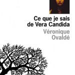 Ce que je sais de Vera Candida, de Véronique Ovaldé