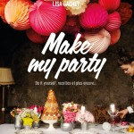 Make my party de Lisa Gachet… et une invitation drôlement chouette !