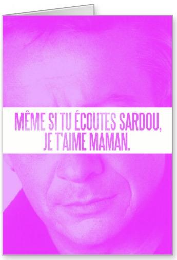 http://www.zazzle.fr/carte_de_voeux_fete_des_meres_sardou-137316593776647384