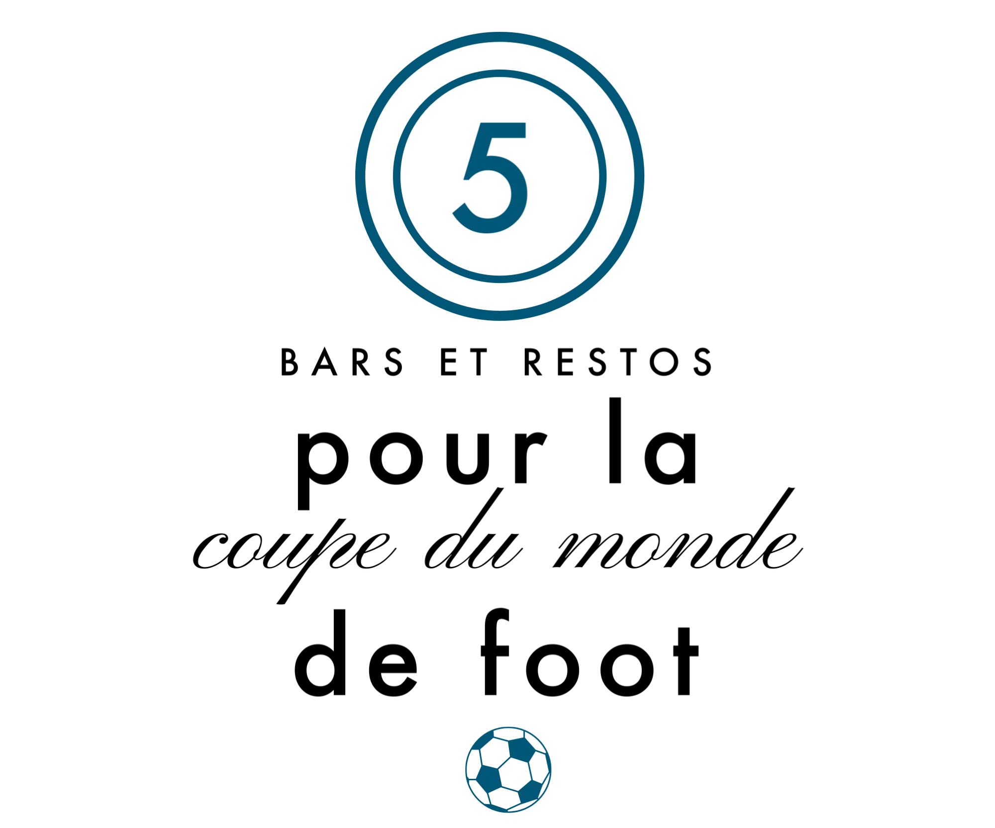5 restos bars pour une coupe du monde deedee - Quitte moi pendant la coupe du monde ...