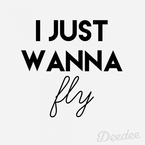 I-just-wanna-fly