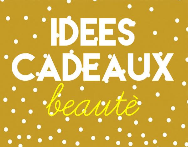 idees-cadeaux-beaute
