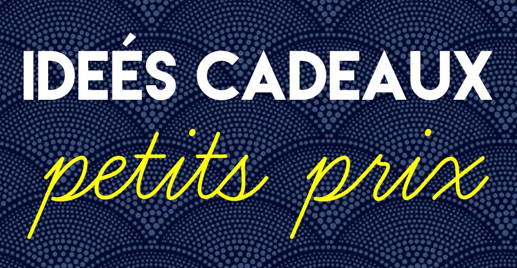 Idee Cadeau Petit Prix.25 Idees Cadeaux A Petits Prix Deedee